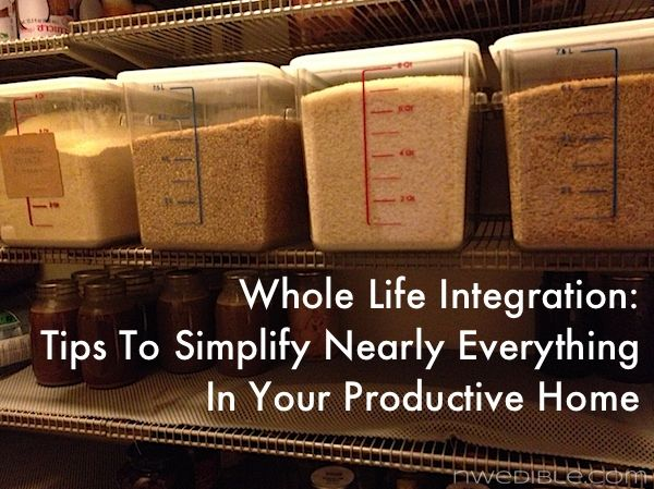 Whole Life Integration: Tips To Simplify Nearly Everything In Your Productive HomeProducts Driven, Head Advice, Northwest Edible, Mass Products, Level Head, Inspiration Encouragement, Practice Guide, Edible Life, Life Integration
