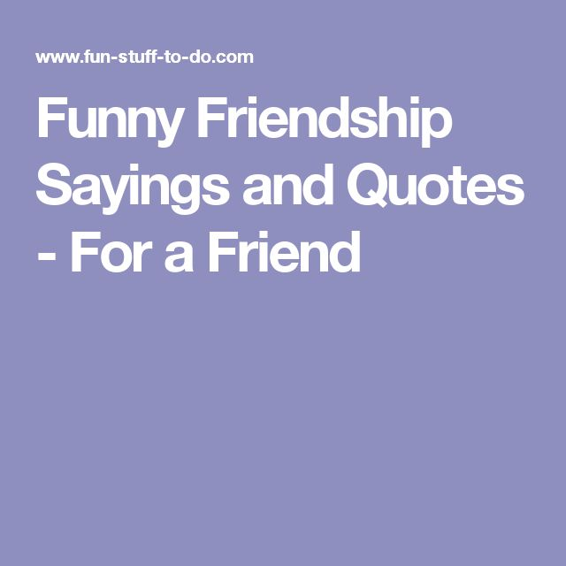 Funny Quotes About Friendship And Love: 25+ Best Ideas About Funny Friendship Sayings On Pinterest