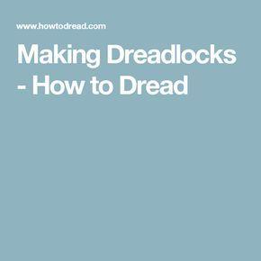 Making Dreadlocks - How to Dread