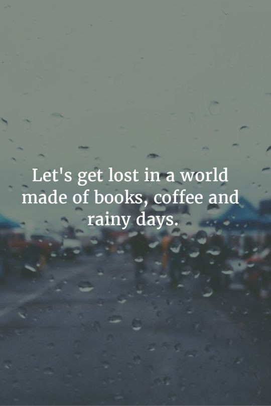 Let's get lost in a world made of books, coffee and rainy days.