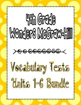 These vocabulary tests are based on the 4th grade Wonders McGraw-Hill reading series. This is a weekly test that is great for a quick assessment of student mastery of the weekly vocabulary words.  A word list is provided on each test.  Definitions are listed below with a line for the students to fill in the correct word.**This set includes vocabulary tests for the entire year (Units 1-6).