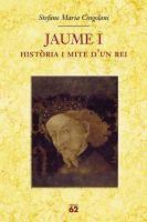 Jaume I : història i mite d'un rei / Stefano Maria Cingolani