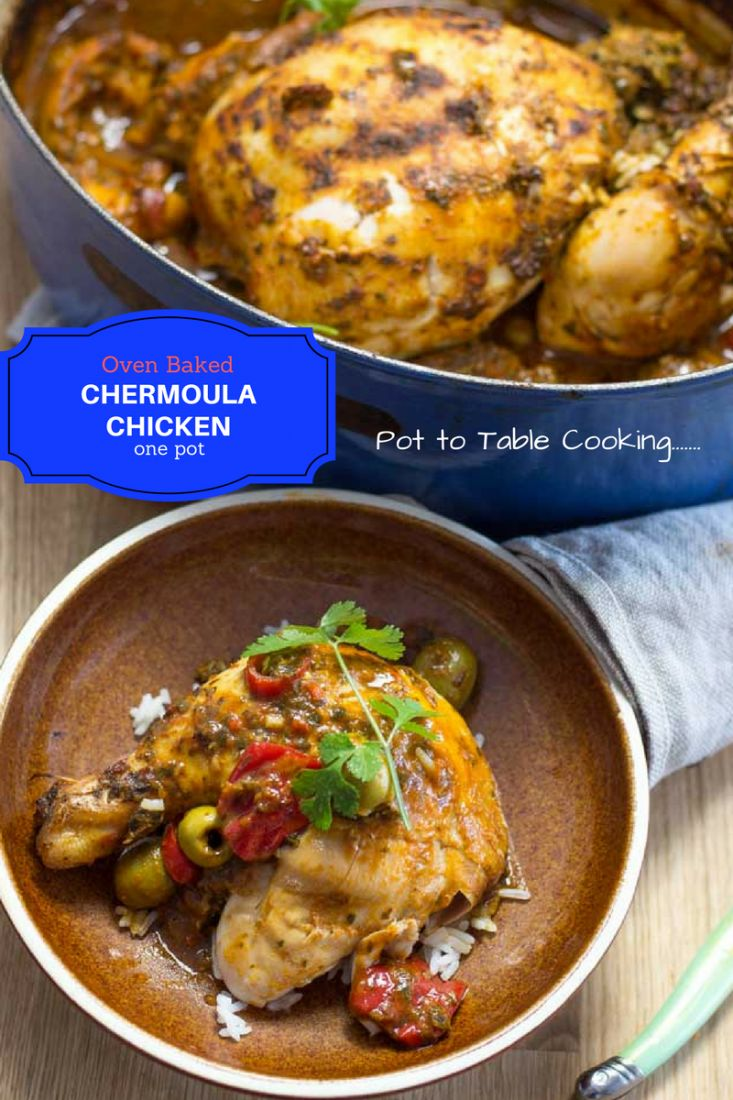 Pot to Table One pot wonderful Baked whole Chermoula Chicken
