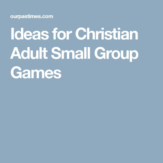 Ideas for Christian Adult Small Group Games