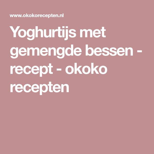 Yoghurtijs met gemengde bessen - recept - okoko recepten