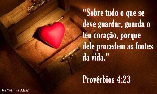 Resultado de imagem para Provérbios 4:23