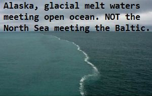 Urban Legend: The North Sea and the Baltic don't mix. Fact: They do mix. This photo was taken in Alaska and shows sediment-laden glacial melt water meeting the open ocean.