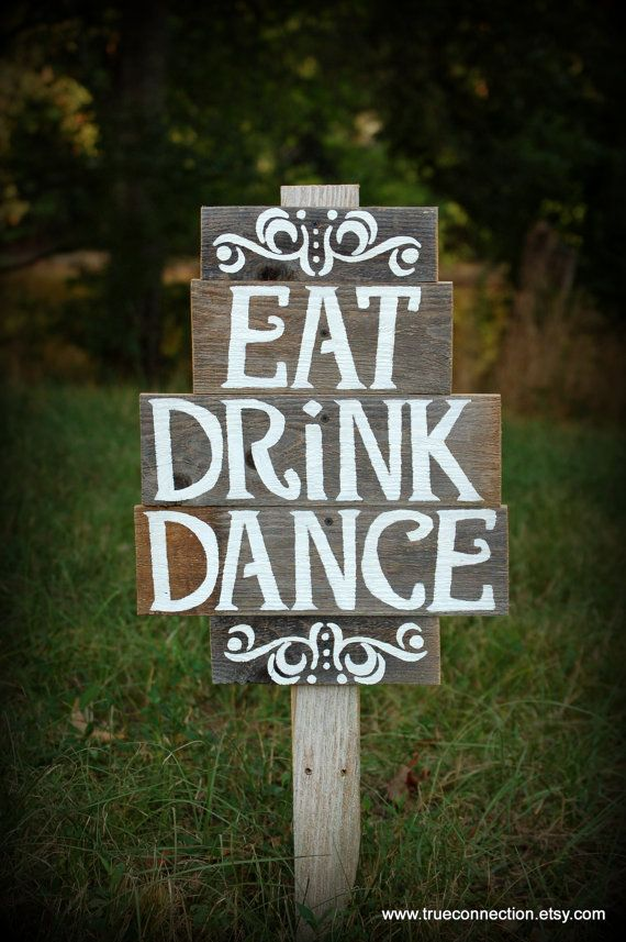 Wedding Reception Signs EAT DRINK DANCE Rustic Wood sign Happily Ever After Sign Outdoor Party Sign Back Yard Best Day Ever Sign with Stake