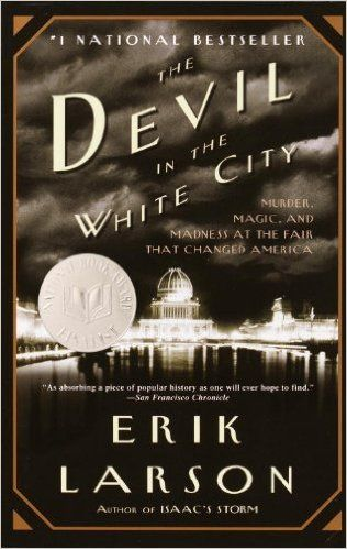 AmazonSmile: The Devil in the White City: A Saga of Magic and Murder at the Fair that Changed America eBook: Erik Larson: Books