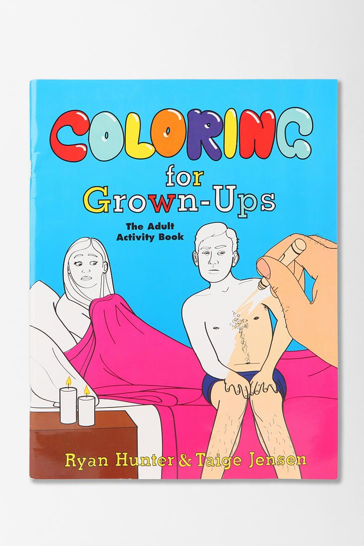 Coloring For Grown Ups The Adult Activity Book Ryan HunterTaige Jensen