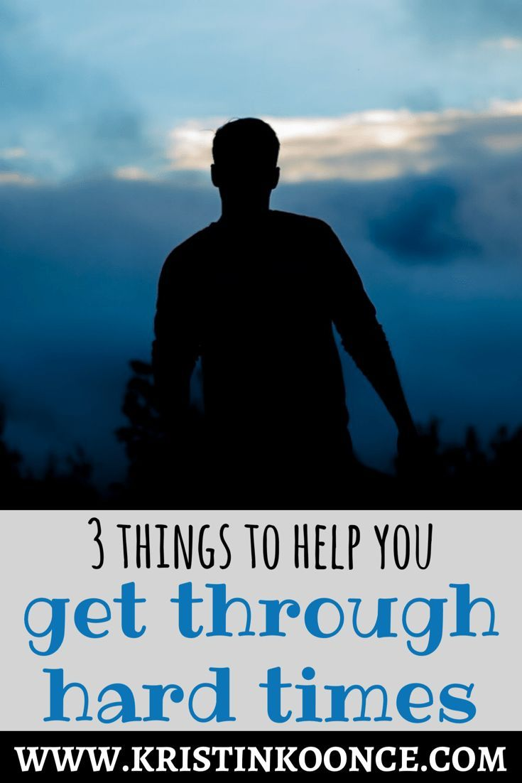 3 Things To Help You Get Through Hard Times Prayers Blessings