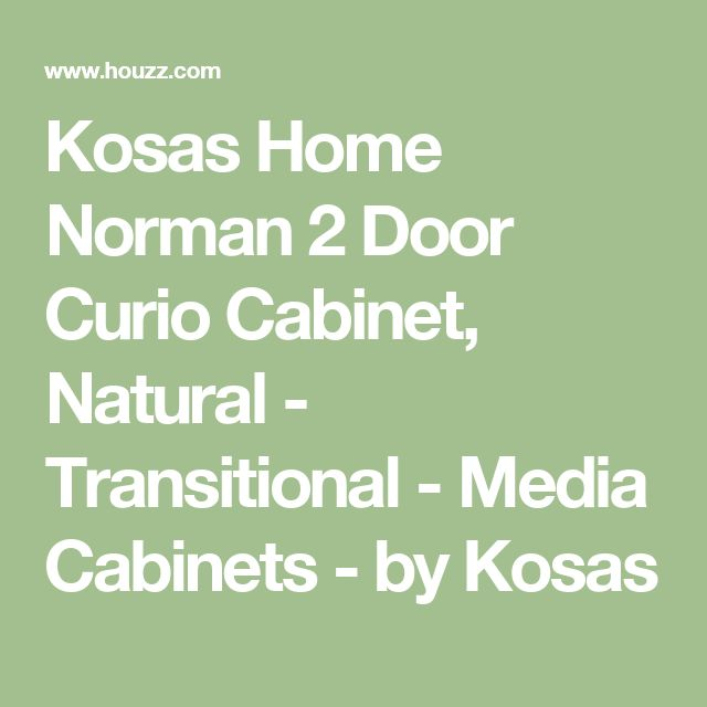 Kosas Home Norman 2 Door Curio Cabinet, Natural - Transitional - Media Cabinets - by Kosas