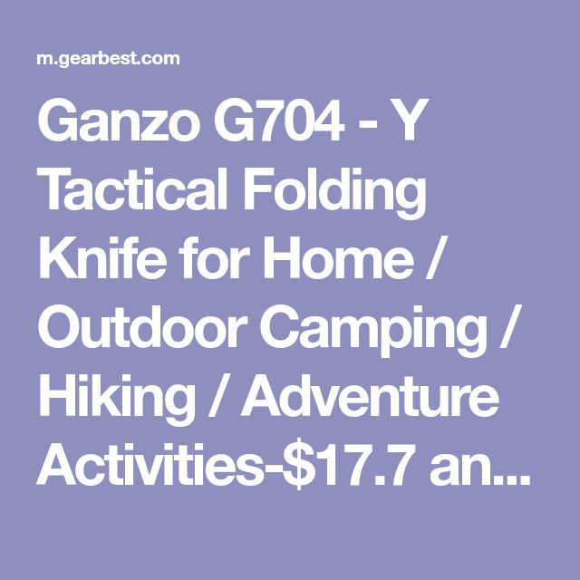 Ganzo G704 - Y Tactical Folding Knife for Home / Outdoor Camping / Hiking / Adventure Activities-$17.7 and Online Shopping | GearBest.com Mobile