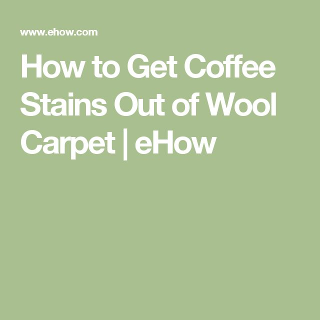 64c8c8b4821885ce45f394d409e5ecd2 How To Get Old Coffee Stains Out Of Carpet