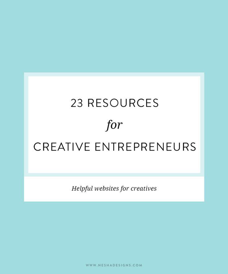 23 Resources for Creative Entrepreneurs — Nesha Designs
