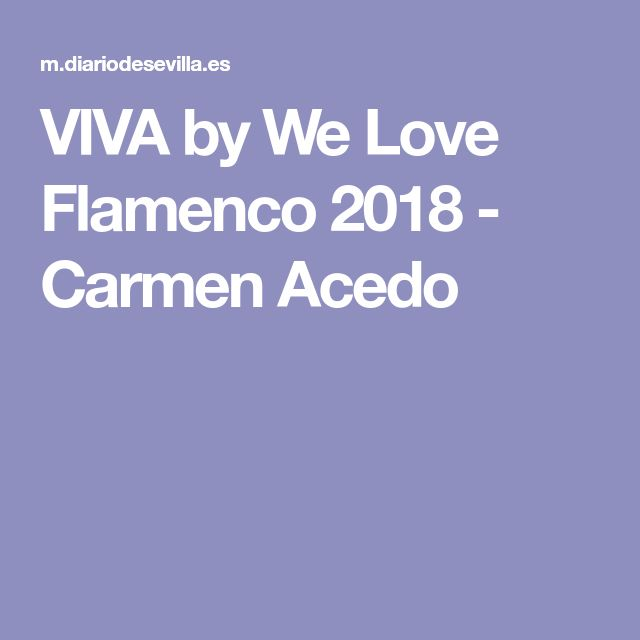 VIVA by We Love Flamenco 2018 - Carmen Acedo