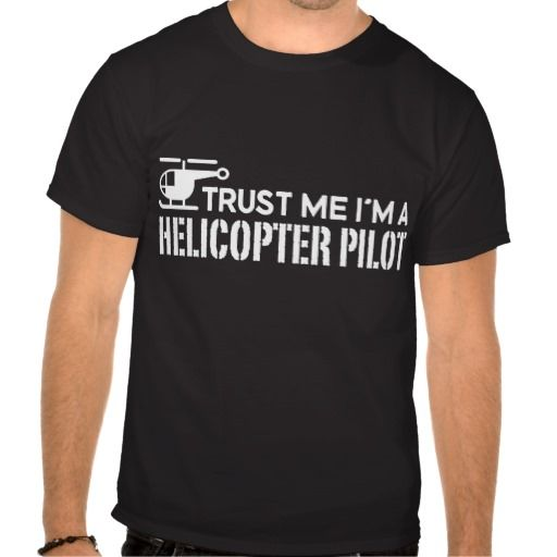 Helicopter Pilot Tshirt http://www.zazzle.com/helicopter_pilot_tshirt-235302004979771670?rf=238675983783752015