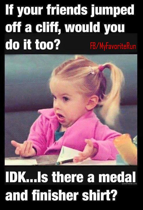 LOL. I'm all about the medal & tshirts