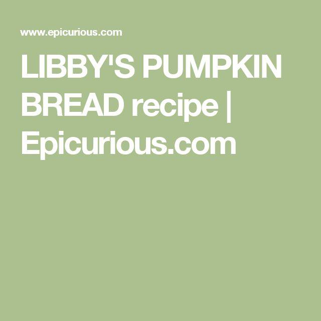 LIBBY'S PUMPKIN BREAD recipe | Epicurious.com