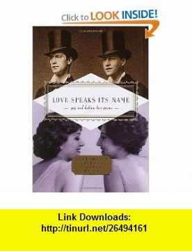 Love Speaks Its Name Gay and Lesbian Love Poems (Everymans Library Pocket Poets) (9780375411700) J. D. McClatchy , ISBN-10: 0375411704  , ISBN-13: 978-0375411700 ,  , tutorials , pdf , ebook , torrent , downloads , rapidshare , filesonic , hotfile , megaupload , fileserve