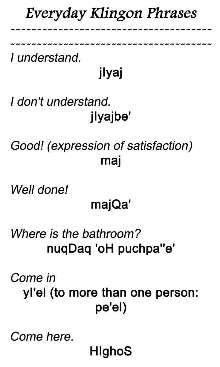 Everyday Klingon Phrases 2    from http://www.kli.org/tlh/phrases.html