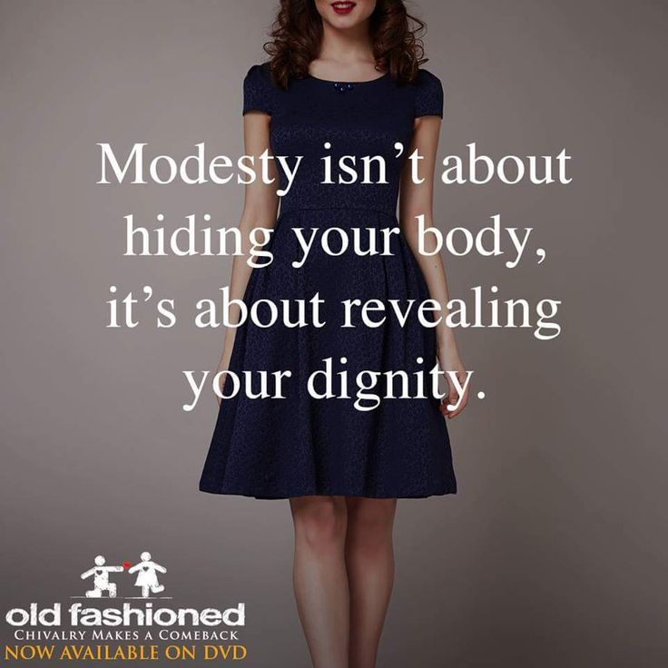 Yes, yes, YES!!!! I LOVE this! <3 Modesty isn't about hiding your body, it's about revealing your dignity.