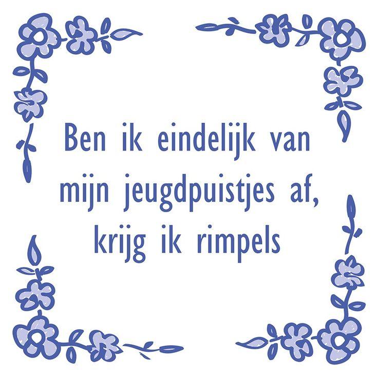 Tegeltjeswijsheid.nl - een uniek presentje - Ben ik eindelijk van mijn jeugdpuistjes af