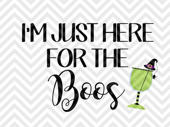 I'm Just Here for the Boos Halloween Fall Pumpkin Witch Ghost Wine SVG file - Cut File - Cricut projects - cricut ideas - cricut explore - silhouette cameo projects - Silhouette projects by KristinAmandaDesigns