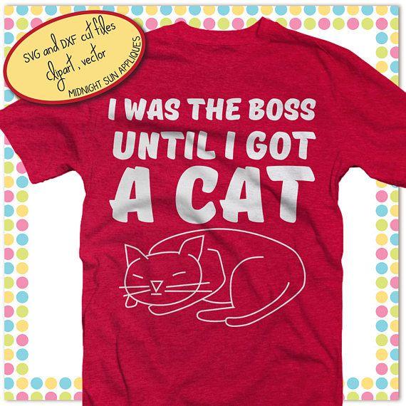 Cat svgi was the boss until i got cat svgcat quote svgcat
