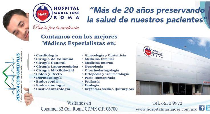 Hospital Maria José Roma Visitanos en Cozumel 62, Col. Roma 66509972 http://www.hospitalmariajose.com.mx   http://www.revistacorpomed.com