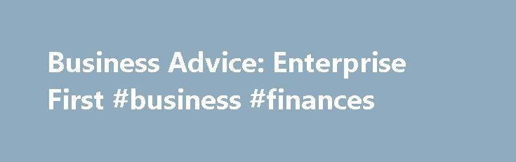 Business Advice: Enterprise First #business #finances http://bank.remmont.com/business-advice-enterprise-first-business-finances/  #business advice # Business Advice We offer workshops and events across the South East. Event date: 13/09/2016Bookkeeping – Enterprise First Event date: 13/10/2016Bookkeeping – Enterprise First Event date: 15/11/2016Bookkeeping – Enterprise First Event date: 08/12/2016Bookkeeping – Enterprise First First class help and advice Advisor very personable, felt at…