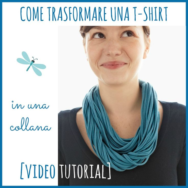 Come trasformare una t-shirt in una collana (video tutorial)