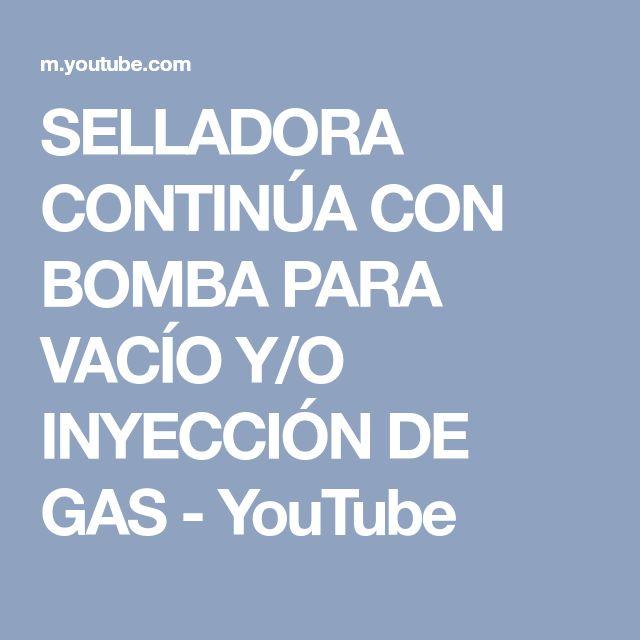SELLADORA CONTINÚA CON BOMBA PARA VACÍO Y/O INYECCIÓN DE GAS - YouTube