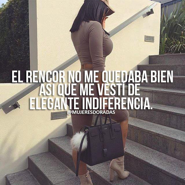 """465 Me gusta, 8 comentarios - MUJERES DORADAS  (@mujeresdoradas) en Instagram: """"@mujeresdoradas  El rencor no le queda bien a nadie. Pero la indiferencia nos queda muy bien …"""""""