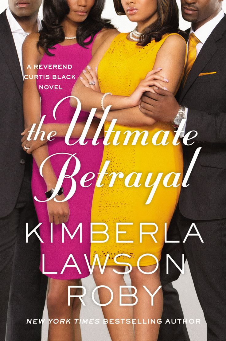 Ultimate Betrayal (A Reverend Curtis Black Novel Book by Kimberla Lawson  Roby.Kimberla is one of my favorite artists, have read all the Curtis Black  Books.