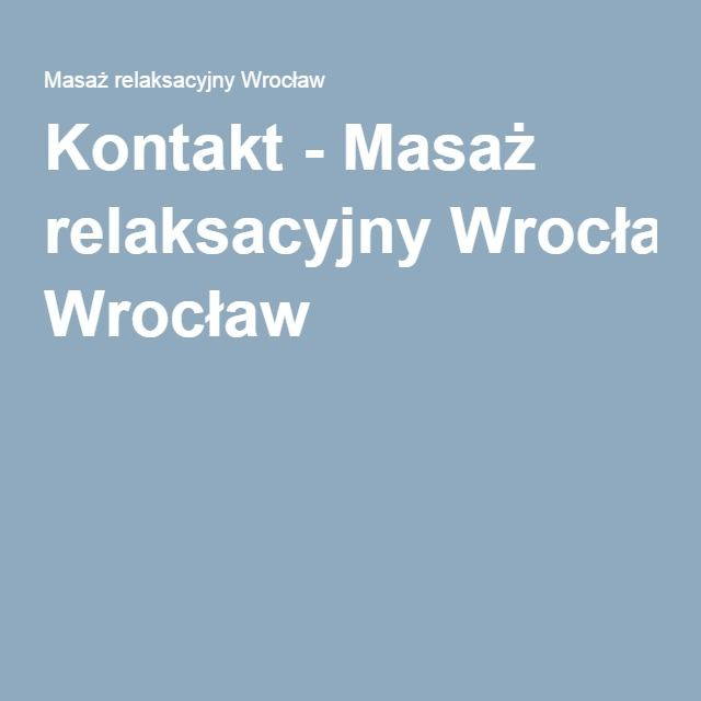 Kontakt - Masaż relaksacyjny Wrocław
