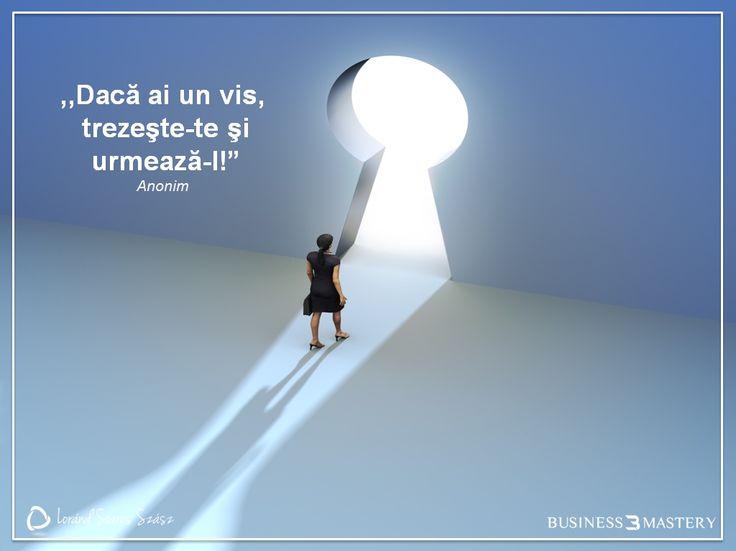 Ai încredere în visul tău, dar nu uita să acționezi! Visele pot deveni realitate!