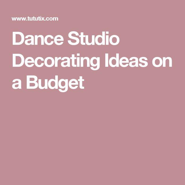 Dance Studio Decorating Ideas on a Budget