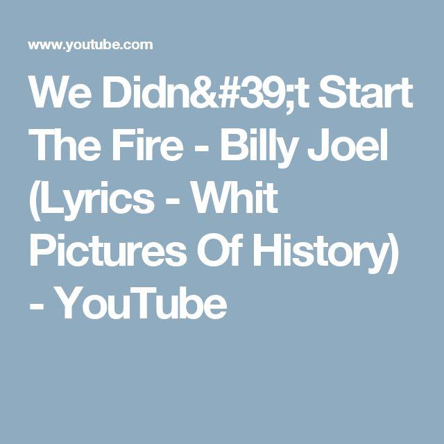 We Didn T Start The Fire Billy Joel: 1000+ Ideas About Billy Joel Lyrics On Pinterest