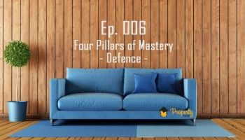 Episode 006 | Four Pillars of Mastery - Defence