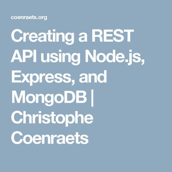 Creating a REST API using Node.js, Express, and MongoDB | Christophe Coenraets... %desc