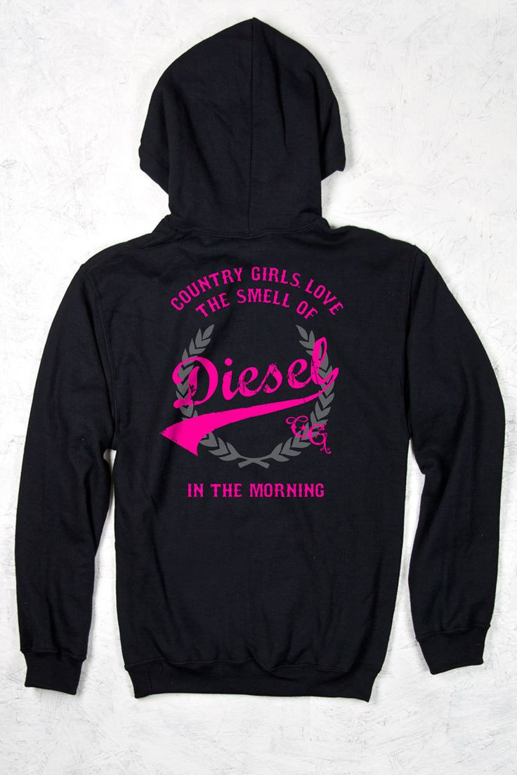 Country Girl Store - Relaxed Pullover Hoodie - Smell of Diesel, $24.95 (http://www.countrygirlstore.com/womens/hoodies-sweatshirts/relaxed-pullover-hoodie-smell-of-diesel)