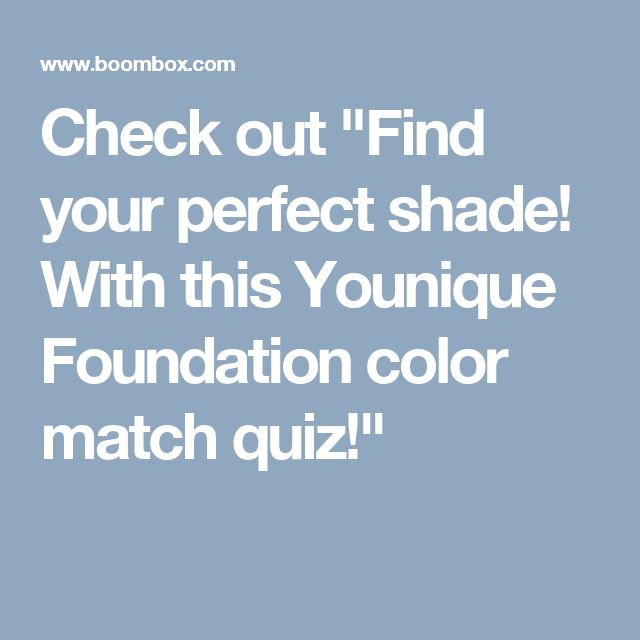"""Check out """"Find your perfect shade!  With this Younique Foundation color match quiz!"""""""