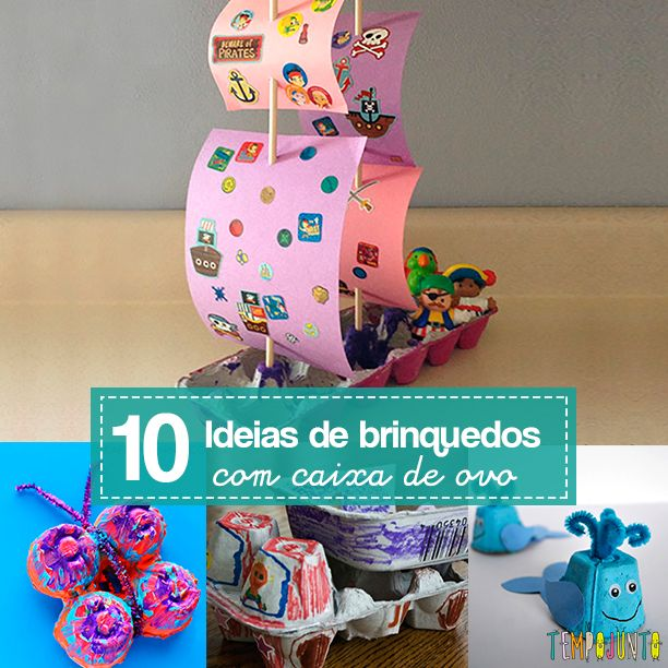 10 sugestões simples e fáceis para fazer brinquedos caseiros com caixa de ovo.