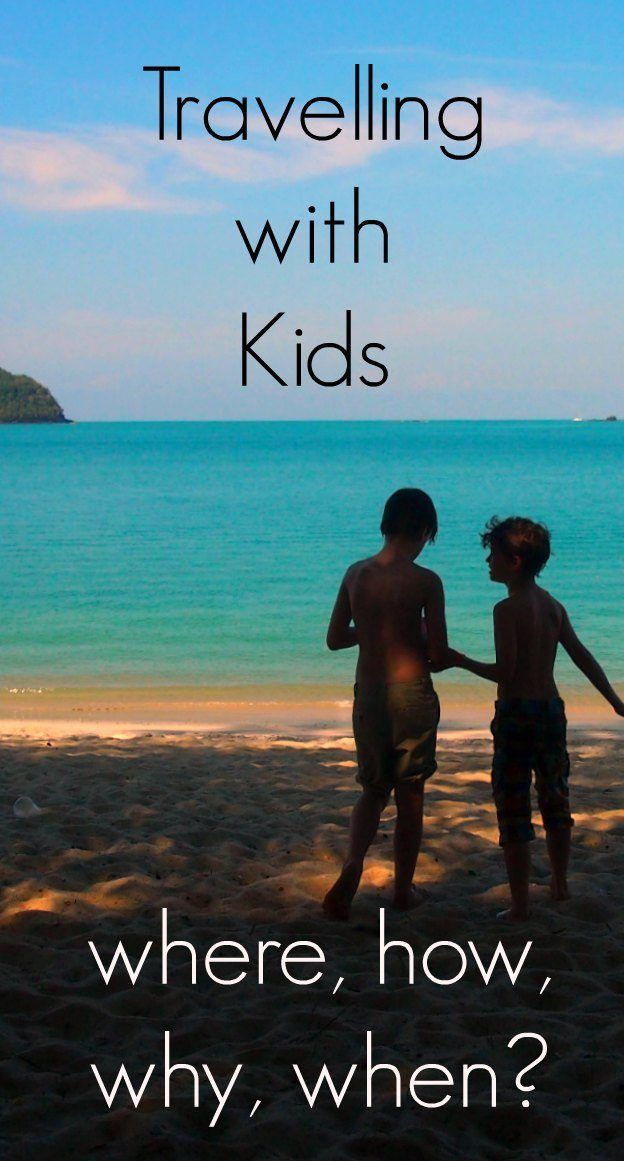 Travelling With Kids. Where, when, how, why? Everything about travel with kids, on one page.