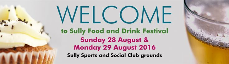 Join us in Sully, for the first annual food and drink festival. It takes place during August bank holiday 2016.