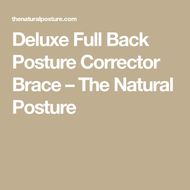 Deluxe Full Back Posture Corrector Brace – The Natural Posture