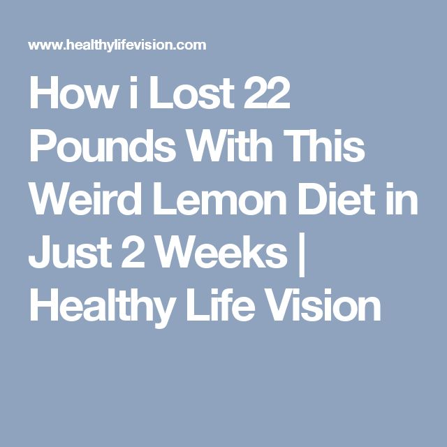 How i Lost 22 Pounds With This Weird Lemon Diet in Just 2 Weeks   Healthy Life Vision