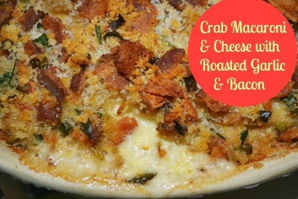 Crab Macaroni & Cheese with Roasted Garlic & Bacon