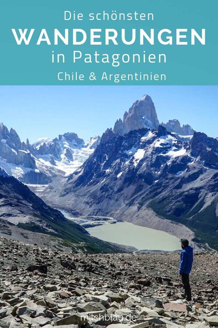 Wandern In Patagonien Unsere Schonsten Tageswanderungen Patagonien Sudamerika Reise Wanderung